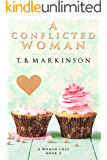 A Conflicted Woman (A Woman Lost  Book 4) (English Edition)