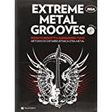Extreme metal grooves. Con CD Audio