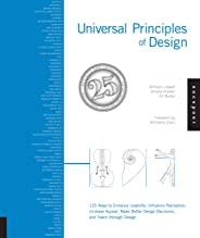 Universal Principles of Design: 125 Ways to Enhance Usability, Influence Perception, Increase Appeal, Make Better Design Deci