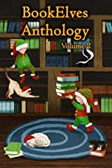 BookElves Anthology Volume 2: Another selection of seasonal tales for Middle Grade readers Kindle Edition