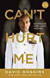 Can't Hurt Me : Master Your Mind and Defy the Odds - Clean Edition