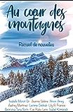 Au cœur des montagnes: Recueil de nouvelles
