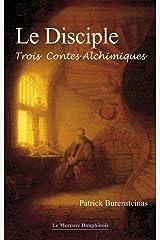 Le Disciple: Trois contes alchimiques Format Kindle