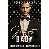 Jackpot, Baby!: Un pactole riche en conséquences (Las Vegas Lovestories t. 1)