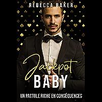 Jackpot, Baby!: Un pactole riche en conséquences