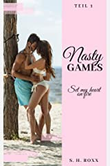 Nasty Games: Set my heart on fire Kindle Ausgabe