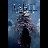 GARDIENNE DES MONDES: BABEL