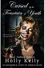 Cursed by the Fountain of Youth (Unnatural States of America Book 1) Kindle Edition