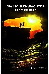 Die Höhlenwächter der Mächtigen Kindle Ausgabe