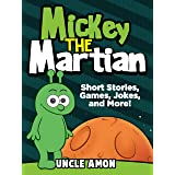 Mickey the Martian: Short Stories, Games, Jokes and More! (Fun Time Reader Book 43)