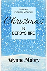 Christmas in Derbyshire: A Pride and Prejudice Variation Kindle Edition