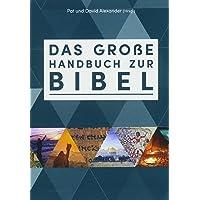 Das große Handbuch zur Bibel: Der einzigartige Führer durch die Bücher der Bibel faszinierend - bewährt - reich…