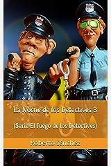 La Noche de los Detectives 3 (El Juego de los Detectives) Versión Kindle