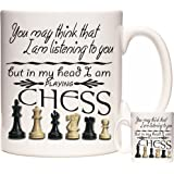 Chess Mug, You May Think That I Am Listening to You But in My Head I Am Playing Chess. Exclusive KazMugz Design. Ceramic Gift