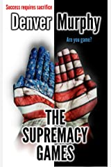 The Supremacy Games: Not everything is black and white Kindle Edition