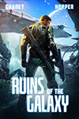 Ruins of the Galaxy: A Military Scifi Epic Kindle Edition