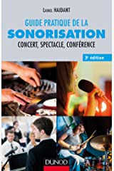 Guide pratique de la sonorisation - 3e éd. - Concert, spectacle, conférence: Concert, spectacle, conférence Broché