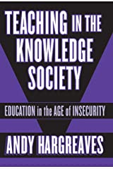 Teaching in the Knowledge Society: Education in the Age of Insecurity (Professional Learning) Paperback