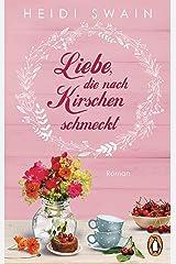 Liebe, die nach Kirschen schmeckt: Roman (German Edition) Kindle Edition