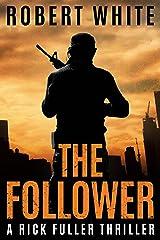 THE FOLLOWER: SAS hero turns Manchester hitman (A Rick Fuller Thriller Book 4) Kindle Edition