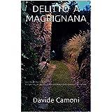 DELITTO A MAGRIGNANA: SECONDO RACCONTO Indagini di Corrado Simoni, consulente della Questura di Ferrara (Italian Edition)