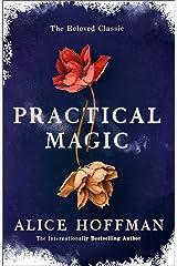 Practical Magic: The Beloved Novel of Love, Friendship, Sisterhood and Magic Paperback