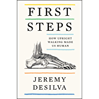 First Steps: How Upright Walking Made Us Human (English Edition)