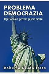 Problema Democrazia: Quali sono i problemi della democrazia ? Formato Kindle