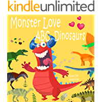 Monster love ABC Dinosaurs: ABC Dinosaurs from A to Z For Toddlers, Kids 1-5 Years Old (Baby First Words, Alphabet Book…