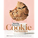 Martha Stewart's Cookie Perfection: 100+ Recipes to Take Your Sweet Treats to the Next Level: A Baking Book