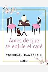 Antes de que se enfríe el café (Spanish Edition) Formato Kindle