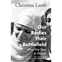 Our Bodies, Their Battlefield : What War Does to Women