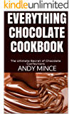 EVERYTHING CHOCOLATE COOKBOOK: The Ultimate Secret of Chocolate Confections