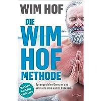 Die Wim-Hof-Methode: Sprenge deine Grenzen und aktiviere dein volles Potenzial. Mit der Kraft der Kälte, bewusster…