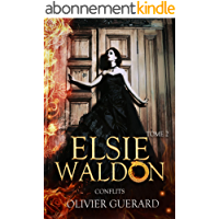 Elsie Waldon: Tome 2 - Conflits