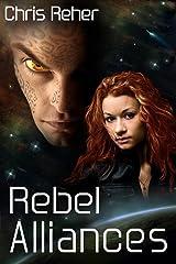 Rebel Alliances (Targon Tales Book 3) Kindle Edition