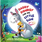 Daddy Donkey And His Little Son: A children's picture book about the unconditional love between a father and son - A perfect