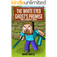 The White Eyed Ghost's Promise (Book 2): Herobrine's Manor (An Unofficial Minecraft Book for Kids Ages 9 - 12 (Preteen)
