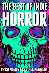 The Best of Indie Horror Kindle Edition