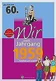 Wir vom Jahrgang 1959 - Kindheit und Jugend (Jahrgangsbände): 60. Geburtstag