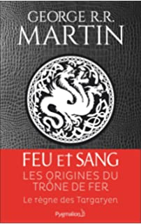 Amazon.fr - Fire   Blood  300 Years Before A Game of Thrones (A ... dd481ae50ca2