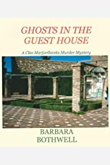 Ghosts in the Guest House (Cleo Marjoribanks Murder Mysteries Book 3) Kindle Edition