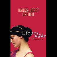 Liebesnähe: Roman (German Edition)