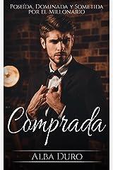 Comprada: Poseída, Dominada y Sometida por el Millonario (Novela Romántica y Erótica en Español nº 1) Versión Kindle