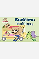 Bedtime for Picco Puppy: Bedtime Story for Toddlers, Kids, Children, Babies, Boys & Girls. (English Edition) Kindle Ausgabe