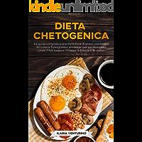Dieta Chetogenica: 2 libri in 1: La guida completa a una dieta ricca di grassi,con ricette deliziose e 5 programmi…
