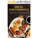 Dieta Chetogenica: 2 libri in 1: La guida completa a una dieta ricca di grassi,con ricette deliziose e 5 programmi alimentari