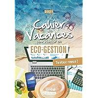 Le cahier de vacances pour réussir en Eco Gestion: Testez-vous !