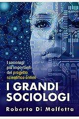 I Grandi Sociologi: I sociologi più importanti del progetto scientifico online Formato Kindle