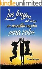 Las brujas de hoy no necesitan escoba para volar (Spanish Edition)